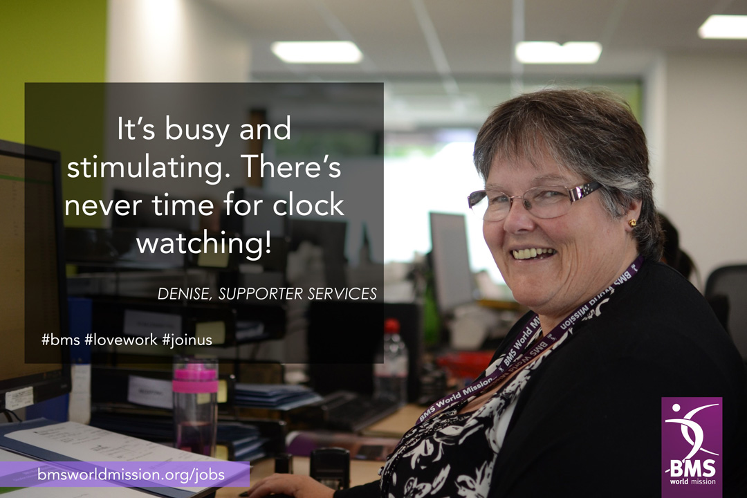 Photo of Denise, who says 'It's busy and stimulating. There's never time for clock watching.'
