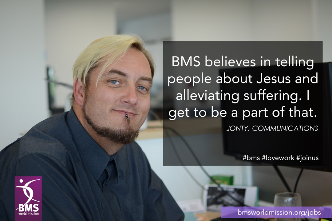 Photo of Jonty, who says 'BMS believes in telling people about Jesus and alleviating suffering. I get to be a part of that.'
